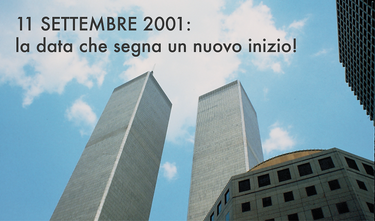 11 settembre 2001: la data che segna un nuovo inizio