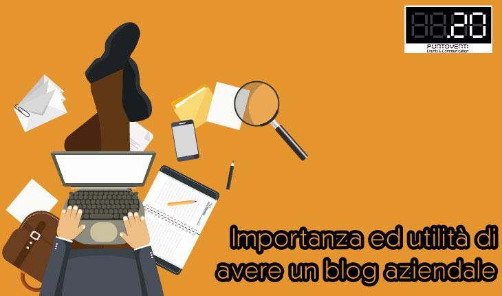Importanza ed utilità di avere un blog aziendale