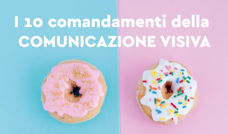 I 10 comandamenti della comunicazione visiva