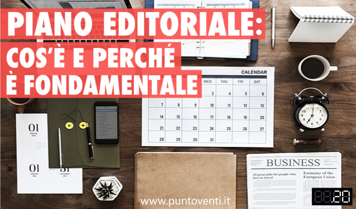 Piano editoriale: cos'è e perché è fondamentale - Blog, Puntoventi