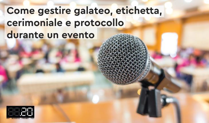 Come gestire galateo, etichetta, cerimoniale e protocollo durante un evento