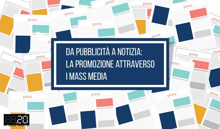 Da pubblicità a notizia: la promozione attraverso i mass media