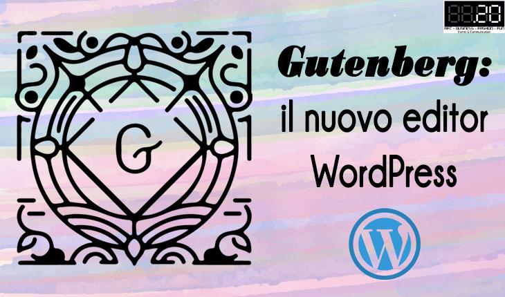Gutenberg: un modo completamente nuovo di usare WordPress!