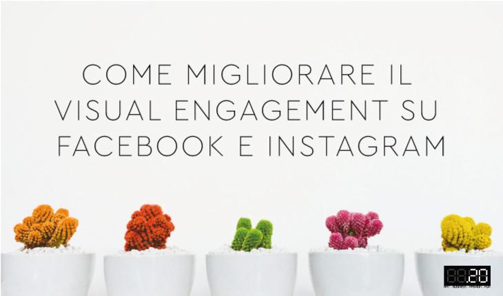Come migliorare il Visual Engagement su Facebook e Instagram