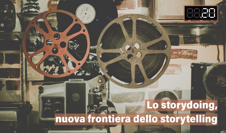 Lo storydoing, nuova frontiera dello storytelling