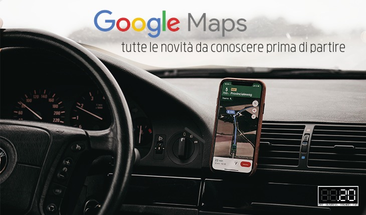 Google Maps: tutte le novità da conoscere prima di partire