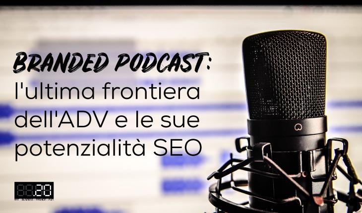 Branded podcast: l'ultima frontiera dell'ADV e le sue potenzialità SEO