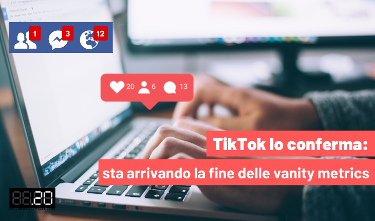 Tik Tok lo conferma: sta arrivando la fine delle vanity metrics