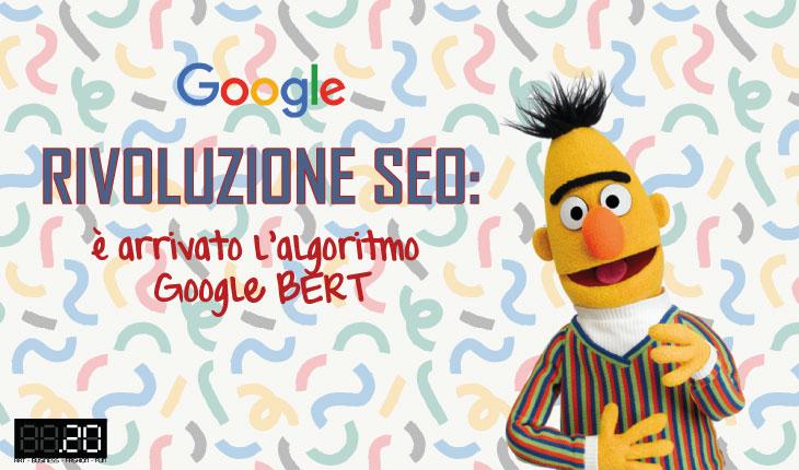 Rivoluzione SEO: è arrivato l'algoritmo Google BERT