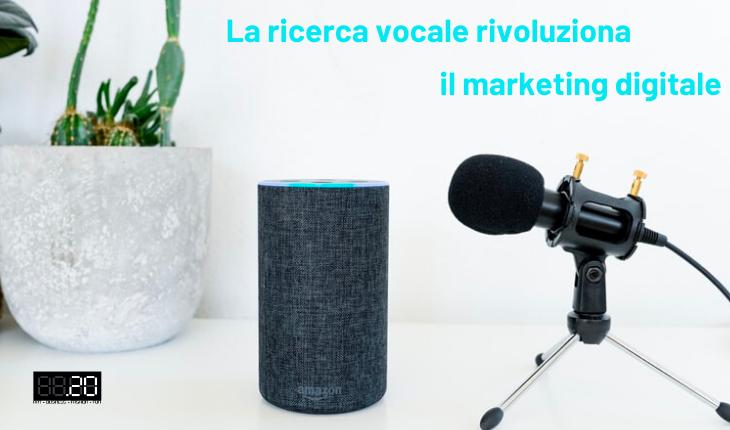 La ricerca vocale rivoluziona il marketing digitale