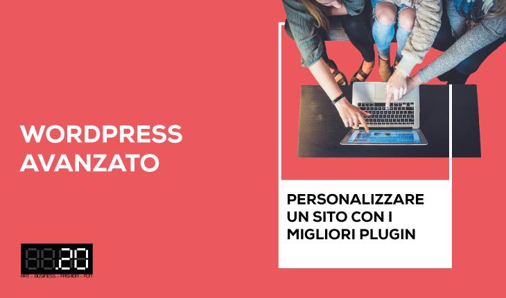 """Corso """"WordPress avanzato: personalizzare un sito con i migliori plugin"""""""
