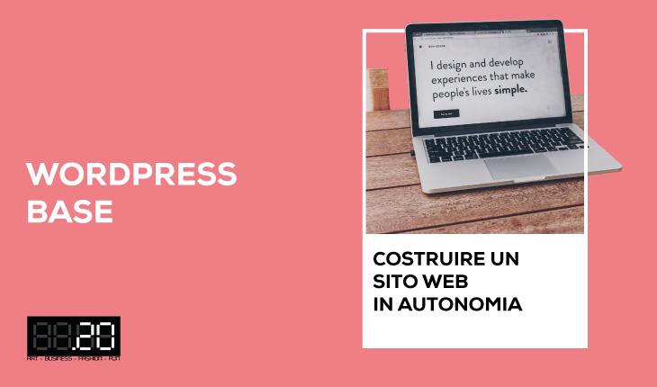 """Corso: """"WordPress base: costruire un sito web in autonomia"""""""