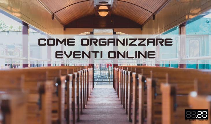 Come organizzare eventi online