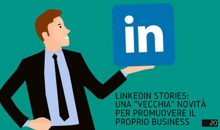 Linkedin Stories novità per business